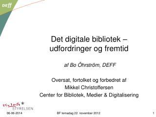Det digitale bibliotek   udfordringer og fremtid