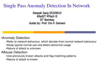 Single Pass Anomaly Detection In Network