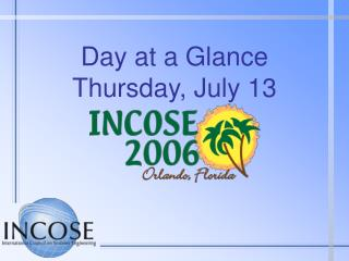 Day at a Glance Thursday, July 13