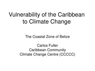 Vulnerability of the Caribbean to Climate Change