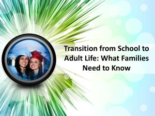 Transition from School to Adult Life: What Families Need to Know