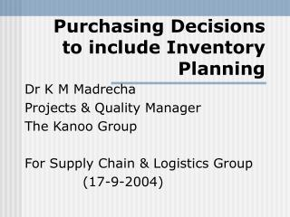 Purchasing Decisions to include Inventory Planning