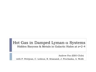Hot Gas in Damped Lyman-a Systems Hidden Baryons  Metals in Galactic Halos at z2-4
