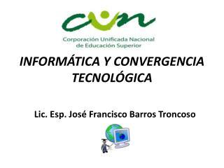 INFORM TICA Y CONVERGENCIA TECNOL GICA
