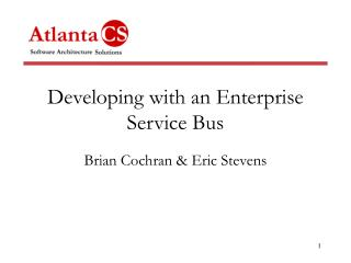 Developing with an Enterprise Service Bus