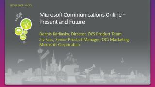Microsoft Communications Online   Present and Future