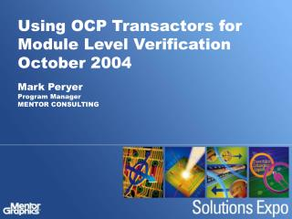 Using OCP Transactors for Module Level Verification October 2004