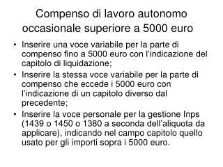 Compenso di lavoro autonomo occasionale superiore a 5000 euro