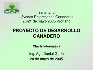 PROYECTO DE DESARROLLO GANADERO  Charla Informativa