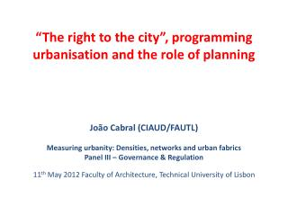 The right to the city , programming urbanisation and the role of planning