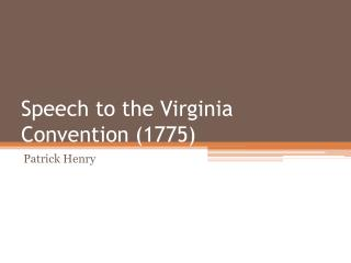 Speech to the Virginia Convention 1775