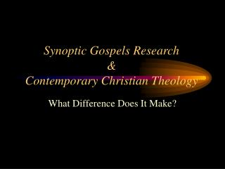 Synoptic Gospels Research  Contemporary Christian Theology