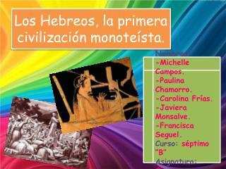 Los Hebreos, la primera civilizaci n monote sta.