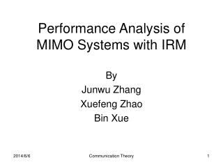 Performance Analysis of MIMO Systems with IRM