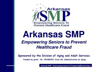 Arkansas SMP Empowering Seniors to Prevent Healthcare Fraud