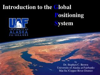 By Dr. Stephen C. Brown University of Alaska at Fairbanks Mat Su