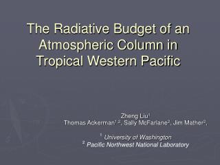 The Radiative Budget of an Atmospheric Column in Tropical Western Pacific