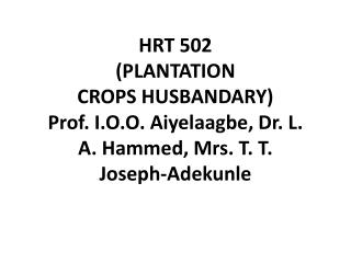 Course outline:    General Introduction to plantation Establishment Principles of  Nursery and plantation Establishment