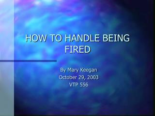 HOW TO HANDLE BEING FIRED