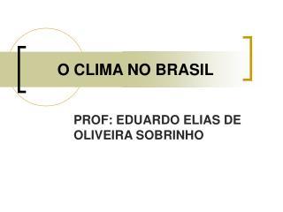 O CLIMA NO BRASIL