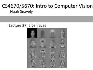 Lecture 27: Eigenfaces