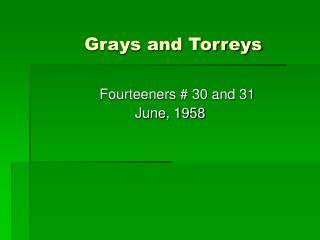 Grays and Torreys