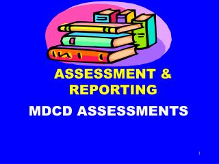 ASSESSMENT  REPORTING