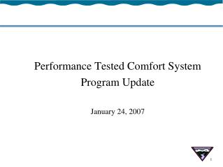 Performance Tested Comfort System Program Update  January 24, 2007
