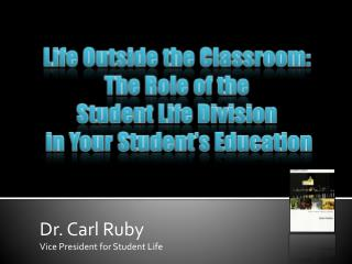 Dr. Carl Ruby Vice President for Student Life