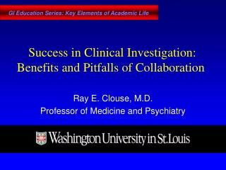 Success in Clinical Investigation: Benefits and Pitfalls of Collaboration