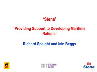 Stena    Providing Support to Developing Maritime Nations   Richard Speight and Iain Beggs