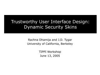 Trustworthy User Interface Design: Dynamic Security Skins