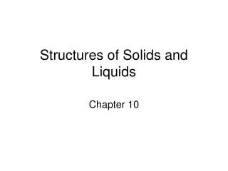 Structures of Solids and Liquids