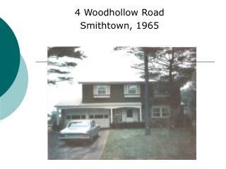 4 Woodhollow Road  Smithtown, 1965