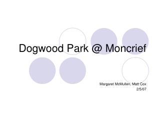 Dogwood Park  Moncrief