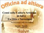 Cenni sulla Cultura Artistica di Salve fra Otto e Novecento Architettura e arti decorative