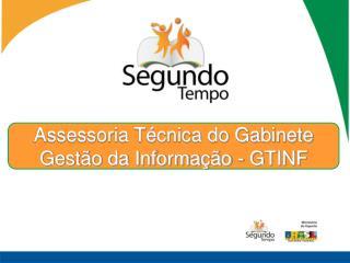 Assessoria T cnica do Gabinete Gest o da Informa  o - GTINF
