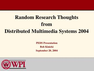 Random Research Thoughts from  Distributed Multimedia Systems 2004