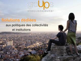 Solutions d di es                  aux politiques des collectivit s     et institutions