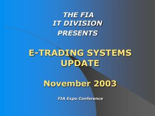 E-TRADING SYSTEMS  UPDATE  November 2003