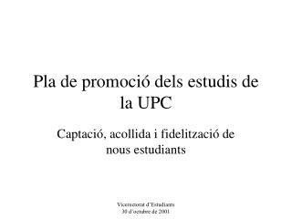 Pla de promoci  dels estudis de la UPC