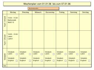 Wochenplan vom 01.01.06  bis zum 07.01.06