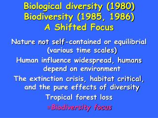 Biological diversity 1980 Biodiversity 1985, 1986 A Shifted Focus