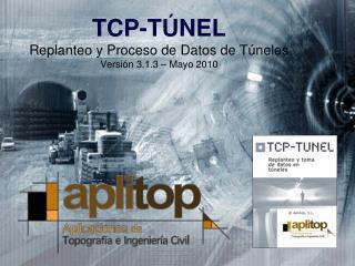 TCP-T NEL  Replanteo y Proceso de Datos de T neles Versi n 3.1.3   Mayo 2010