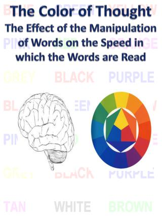 The Color of Thought The Effect of the Manipulation of Words on the Speed in which the Words are Read