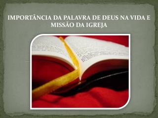 IMPORT NCIA DA PALAVRA DE DEUS NA VIDA E MISS O DA IGREJA
