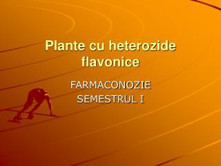 Plante cu heterozide flavonice