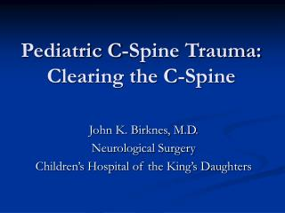 Pediatric C-Spine Trauma: Clearing the C-Spine