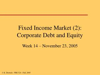 Fixed Income Market 2: Corporate Debt and Equity
