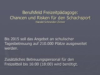 Bis 2015 soll das Angebot an schulischer Tagesbetreuung auf 210.000 Pl tze ausgeweitet werden.  Zus tzliches Betreuungsp